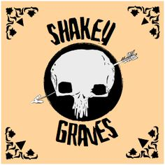 Late July by Shakey Graves